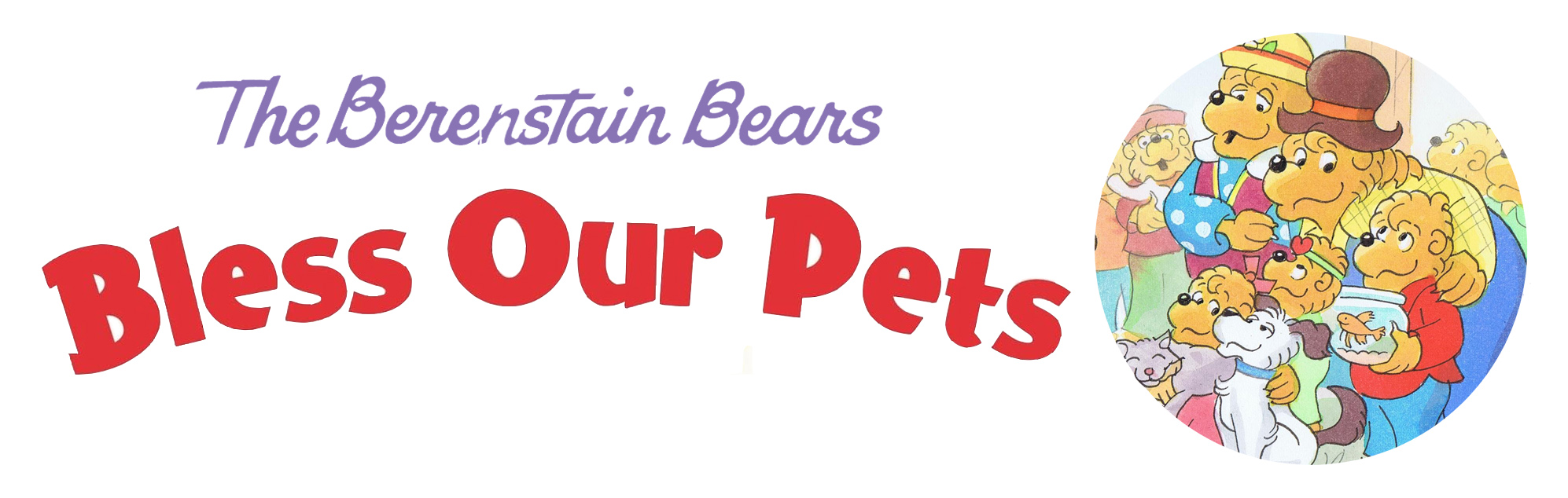 The Berenstain bears Bless Their Pets